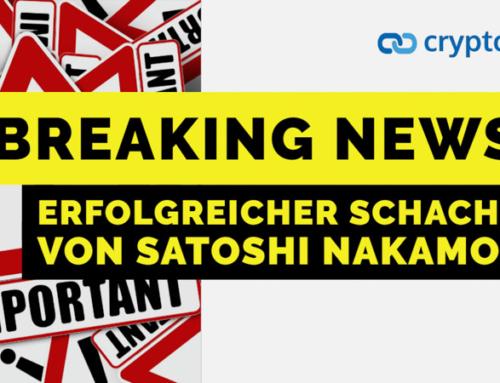 BREAKING NEWS – erfolgreicher Schachzug von Satoshi Nakamoto?