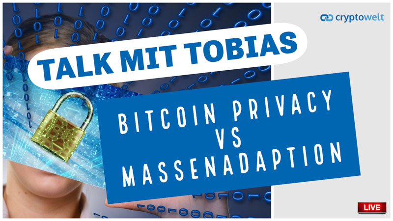 Bitcoin Privacy vs Massenadaption