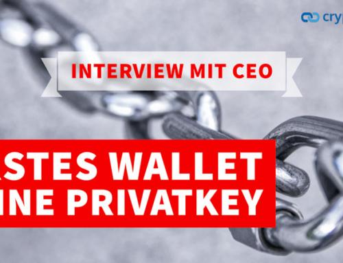 Erstes Wallet – ohne Privatkey – wie soll das funktionieren? Interview mit CEO