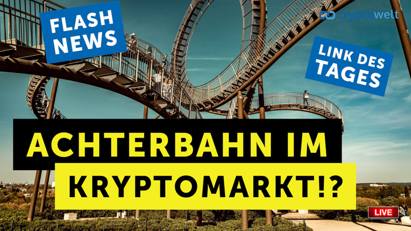 Achterbahn im Kryptomarkt