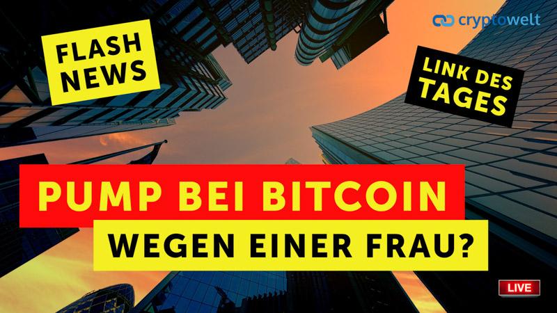 Pump Bitcoin wegen Frau